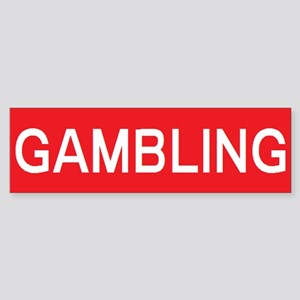 stop gambling Bumper Sticker