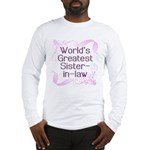 World's Greatest Sister-in-Law Long Sleeve T-Shirt