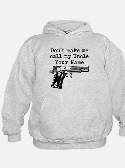 Dont Make Me Call My Uncle (Custom) Hoodie