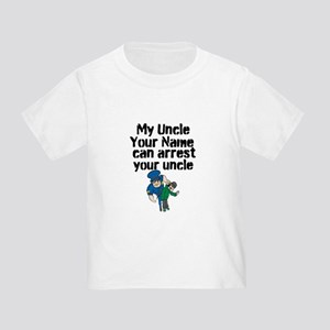My Uncle Can Arrest Your Uncle (Custom) T-Shirt