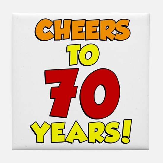 Cheers To 70 Years Drinkware Tile Coaster