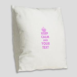 Pink keep calm and carry on Burlap Throw Pillow