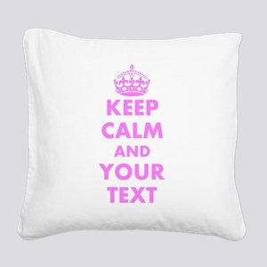 Pink keep calm and carry on Square Canvas Pillow