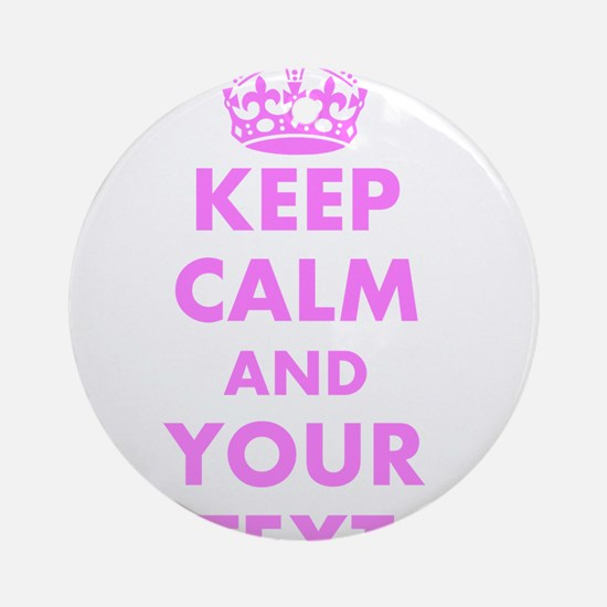 Pink keep calm and carry on Ornament (Round)
