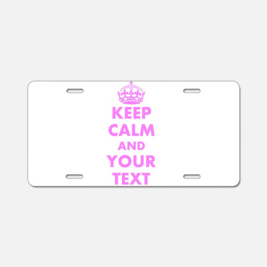 Pink keep calm and carry on Aluminum License Plate