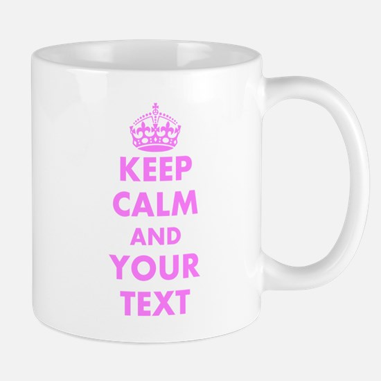 Funny Pink Keep Calm And Carry On Mugs | Customize
