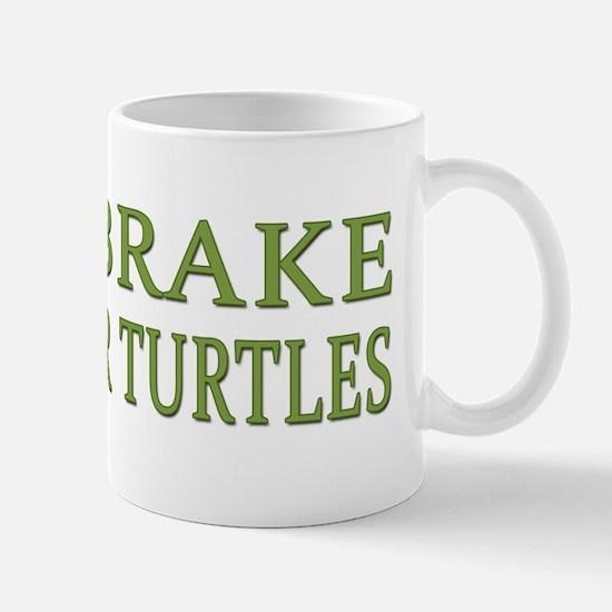 I Brake for Turtles Mug