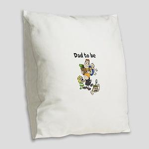Funny dad to be Burlap Throw Pillow