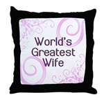 World's Greatest Wife Throw Pillow