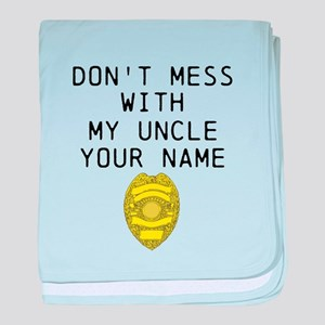 Don't Mess With My Uncle (Your Name) baby blanket