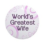 World's Greatest Wife Ornament (Round)