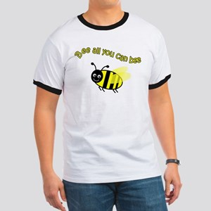 Bee All That You Can Bee Ringer T