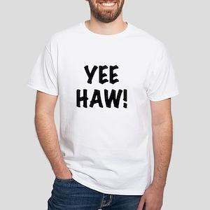 Yee Haw White T-Shirt