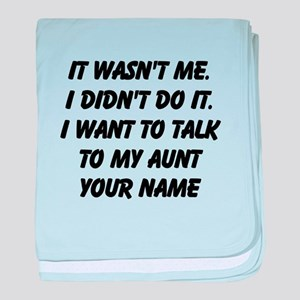 I Want To Talk To My Aunt (Your Name) baby blanket