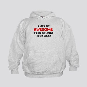 I Get My Awesome From My Aunt (Custom) Hoodie