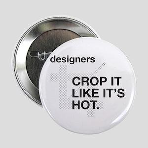 """Designers Crop It 2.25"""" Button"""