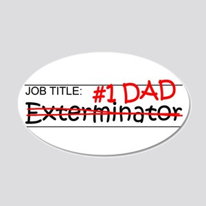 Job Dad Exterminator 20x12 Oval Wall Decal