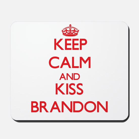 Keep Calm and Kiss Brandon Mousepad
