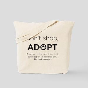 Dont Shop, Adopt Tote Bag