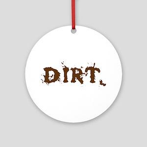 DIRT Ornament (Round)