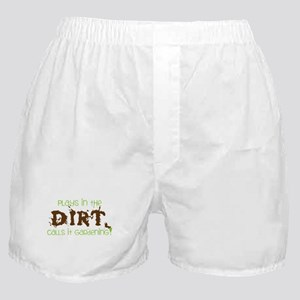 Plays in th DIRT CALLS it GaRdening Boxer Shorts