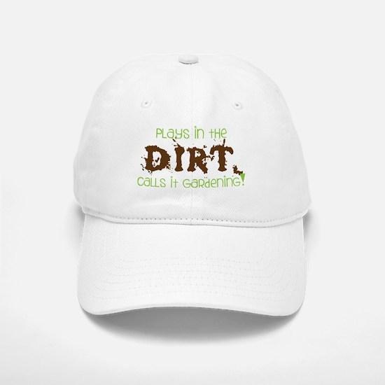 Plays in th DIRT CALLS it GaRdening Baseball Baseball Baseball Cap