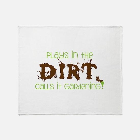 Plays in th DIRT CALLS it GaRdening Throw Blanket