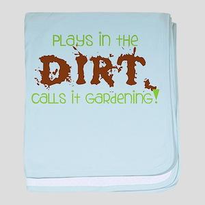 Plays in th DIRT CALLS it GaRdening baby blanket