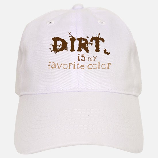 DIRT is my favorite color Baseball Baseball Baseball Cap