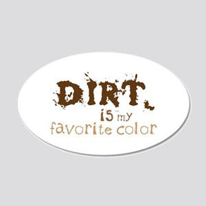 DIRT is my favorite color Wall Decal