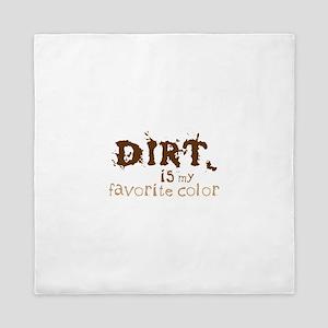 DIRT is my favorite color Queen Duvet
