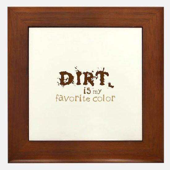 DIRT is my favorite color Framed Tile