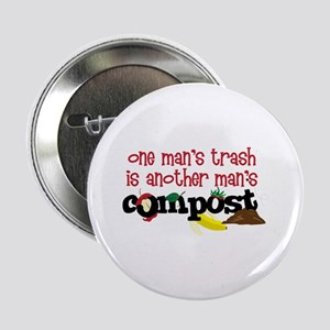 "One mans trash is another mans Compost 2.25"" Butto"