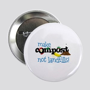 "make compost not landfills ! 2.25"" Button"