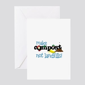 make compost not landfills ! Greeting Cards