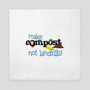 make compost not landfills ! Queen Duvet