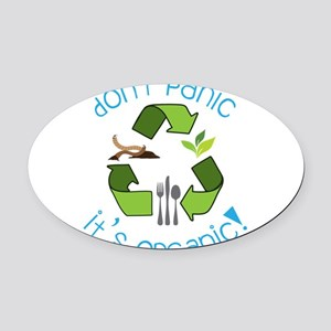 Dont panic its ORGANIC! Oval Car Magnet
