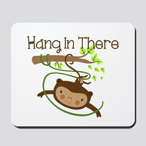 Monkey Hang in There Mousepad
