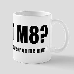 U WOT M8? Mugs