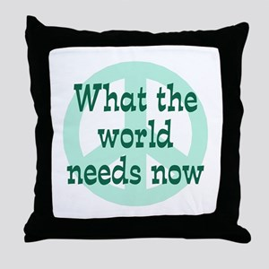 What the World Needs Throw Pillow