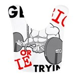 GET BIG or DIE TRYING Bib