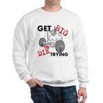 GET BIG or DIE TRYING Sweatshirt