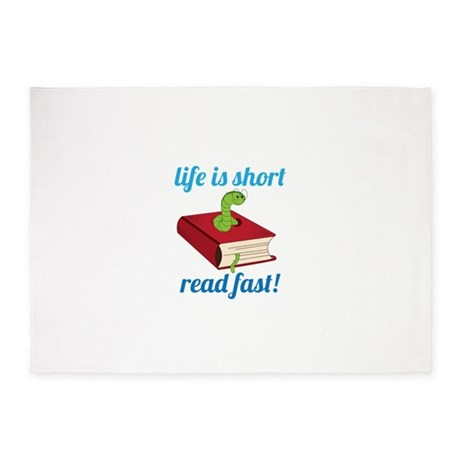 Life Is Short Read Fast! 5'x7'Area Rug