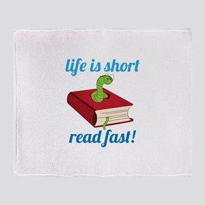 Life Is Short Read Fast! Throw Blanket