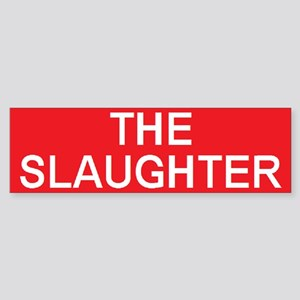 stop the slaughter Bumper Sticker