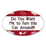 Turn Car Around Oval Sticker