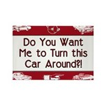 Turn Car Around Rectangle Magnet (100 pack)