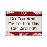 Turn Car Around Rectangle Magnet