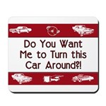 Turn Car Around Mousepad