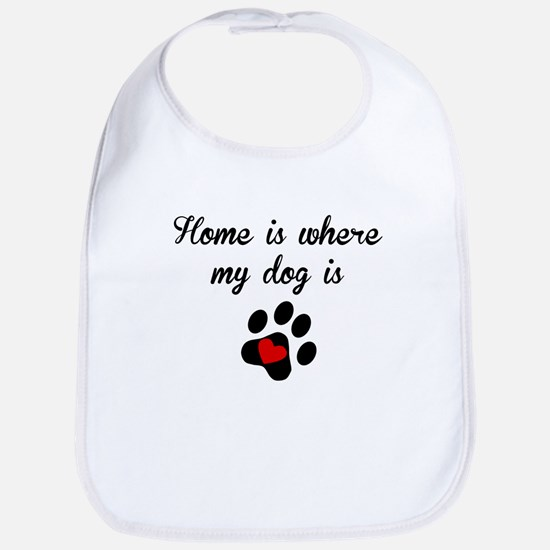 Home Is Where My Dog Is Bib